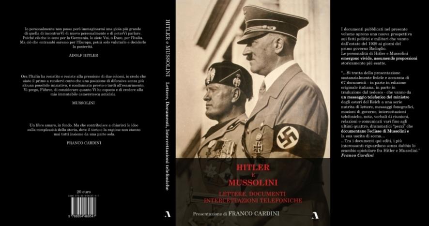"""Il libro: """"Hitler e Mussolini. Lettere, documenti, intercettazioni telefoniche"""""""